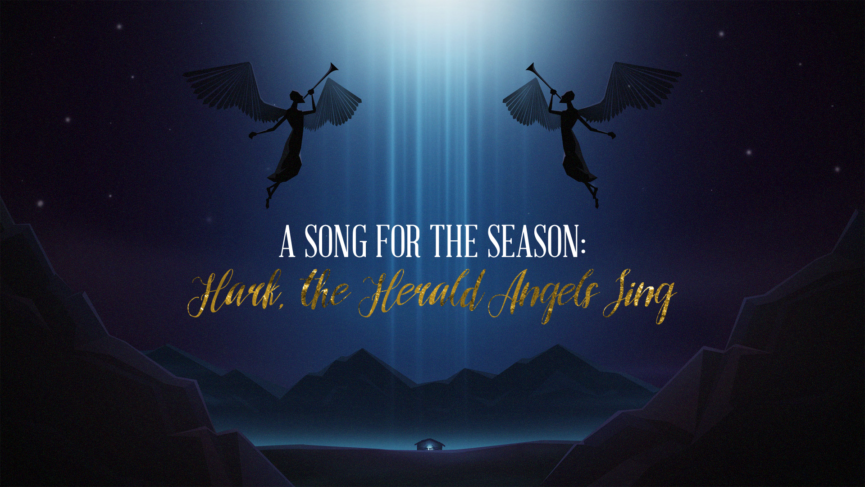 A Song For The Season: Hark the Herald Angels Sing Archives - West Windsor Baptist Church
